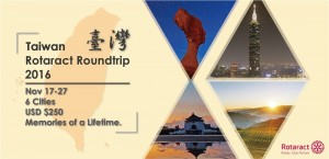 Taiwan Rotaract Roundtrip 2016 @ Taiwan/ 6 cities